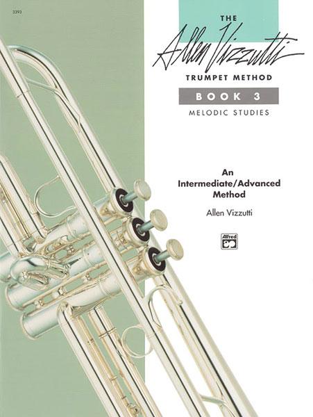 Allen Vizzutti: The Allen Vizzutti Trumpet Method Book 3: Trumpet: Instrumental