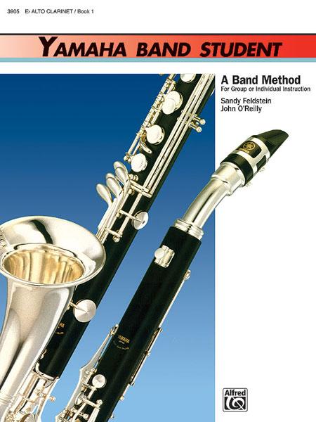 Sandy Feldstein John O'Reilly: Yamaha Band Student Book 1 - Alto Clarinet: