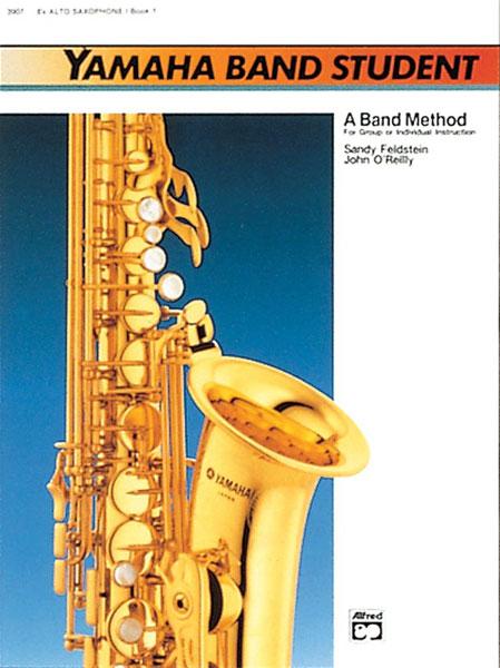 John O'Reilly Sandy Feldstein: Yamaha Band Student Book 1 - Alto Saxophone: