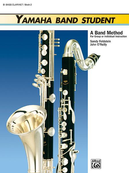 Sandy Feldstein John O'Reilly: Yamaha Band Student Book 2 - Bass Clarinet:
