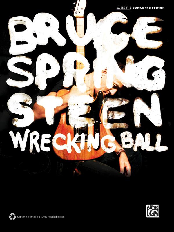 Bruce Springsteen: Wreckin Ball: Guitar: Album Songbook
