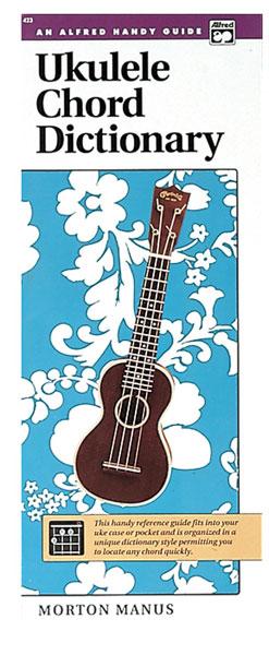 Morton Manus: Ukulele Chord Dictionary: Ukulele: Reference