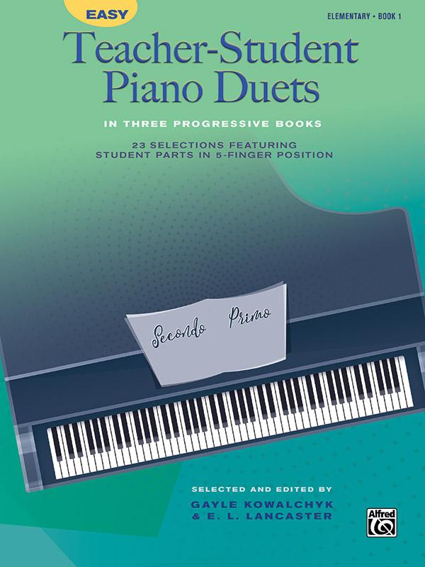 Gayle Kowalchyk: Easy Teacher-Student Piano Duets 1: Piano Duet: Instrumental