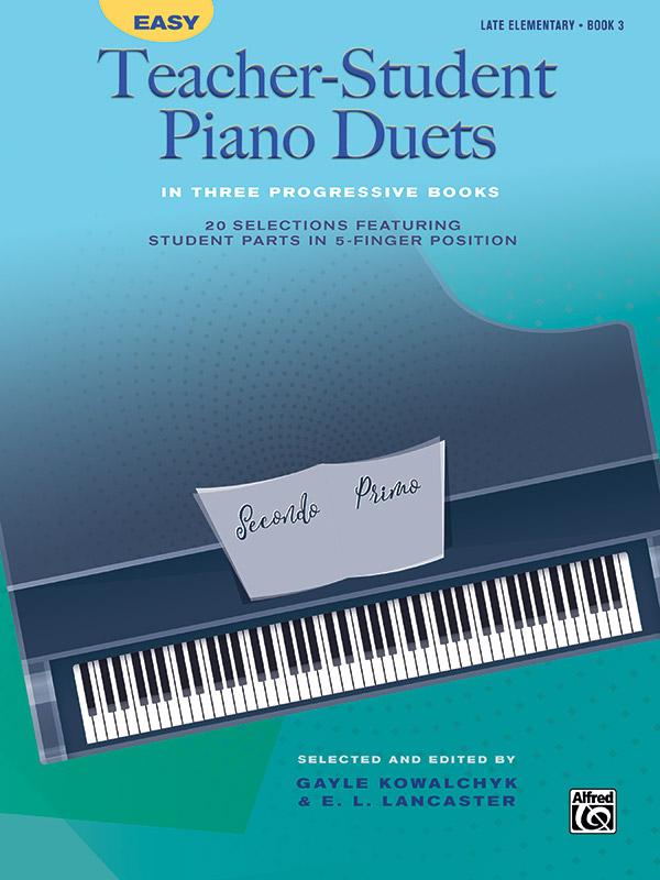 Gayle Kowalchyk: Easy Teacher-Student Piano Duets 3: Piano Duet: Instrumental
