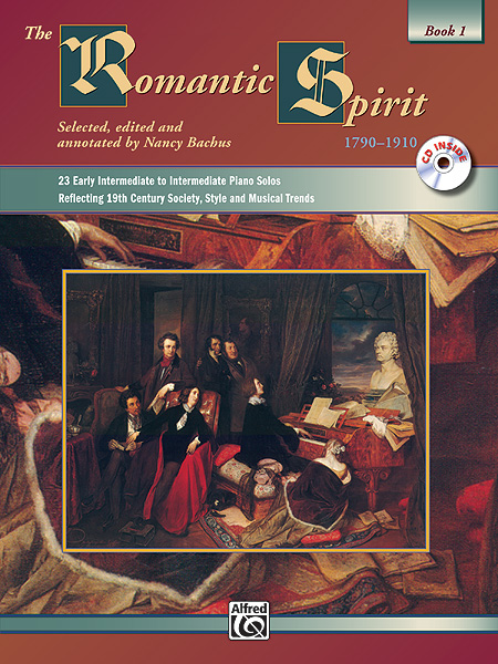 Romantic Spirit 1790-1910 1: Piano: Instrumental Album
