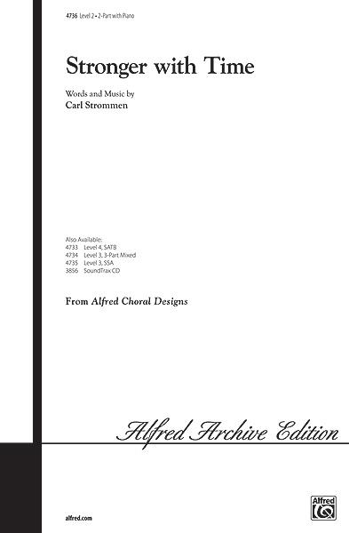 Carl Strommen: Stronger with Time: 2-Part Choir: Vocal Score