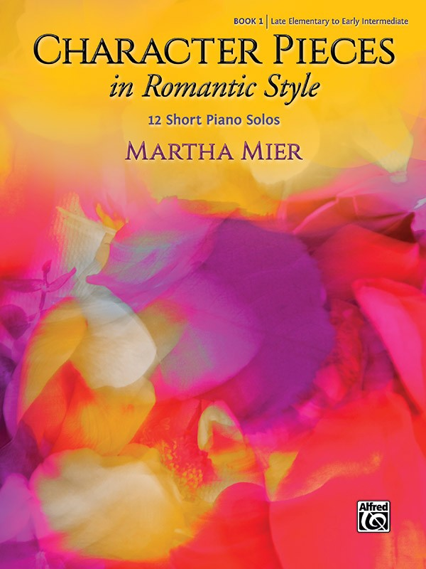 Martha Mier: Character Pieces in Romantic Style  Book 1: Piano: Instrumental
