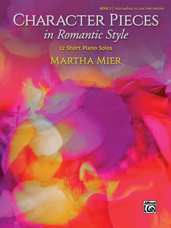 Martha Mier: Character Pieces in Romantic Style  Book 2: Piano: Instrumental