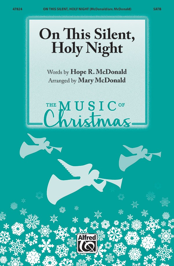 Hope R. McDonald: On This Silent Holy Night: SATB: Vocal Score