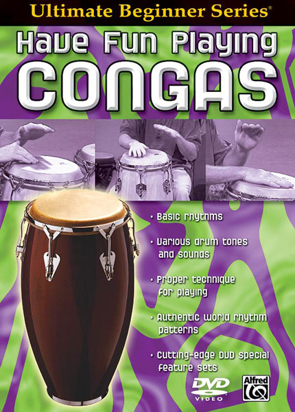 Ultimate Beginner Series: Have Fun Playing Congas: Congas: Instrumental Tutor