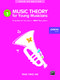 Music Theory For Young Musicians - Grade 1: Theory