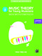 Music Theory For Young Musicians - Grade 2: Theory