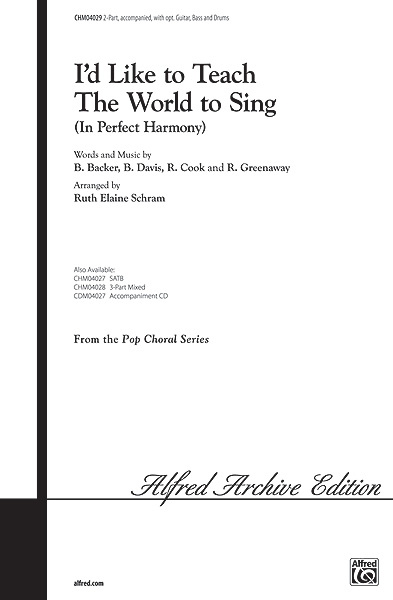 Bill Backer Billy Davis: I'd Like to Teach the World to Sing: 2-Part Choir:
