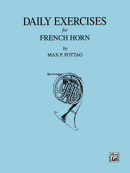 Max P. Pottag: Daily Exercises for French Horn: French Horn: Instrumental Tutor