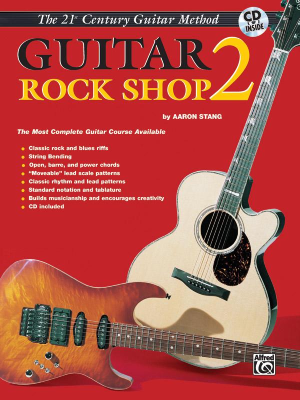Aaron Stang: 21st Century Guitar Rock Shop 2: Guitar: Instrumental Tutor