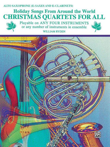 Christmas Quartets for All: Alto Saxophone: Instrumental Collection