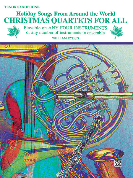 Christmas Quartets for All: Tenor Saxophone: Instrumental Collection