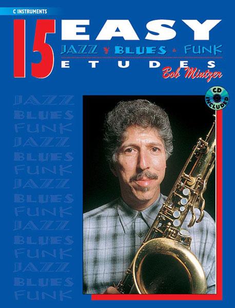 Bob Mintzer: 15 Easy Jazz  Blues & Funk Etudes - C Instr: C Clef Instrument: