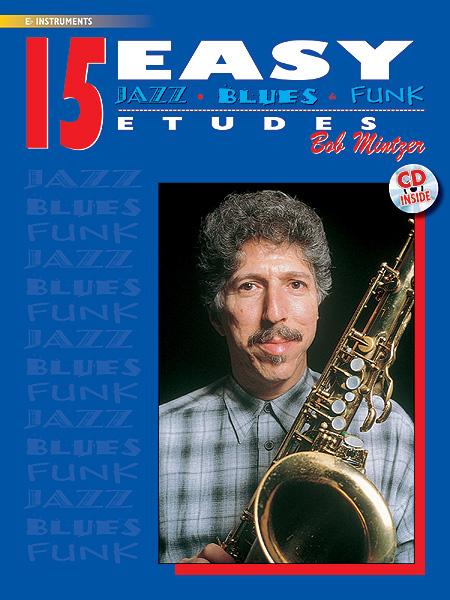 Bob Mintzer: 15 Easy Jazz  Blues & Funk Etudes - Eb Instr: E-Flat Instrument: