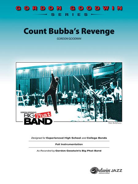 Gordon Goodwin: Count Bubba's Revenge: Jazz Ensemble