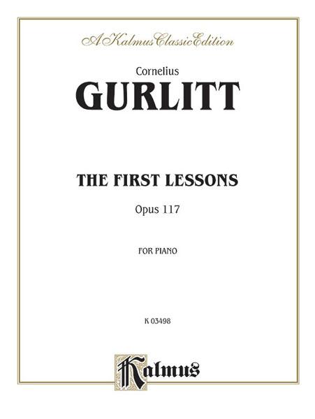 Cornelius Gurlitt: First Lessons  Op. 117: Piano: Instrumental Album