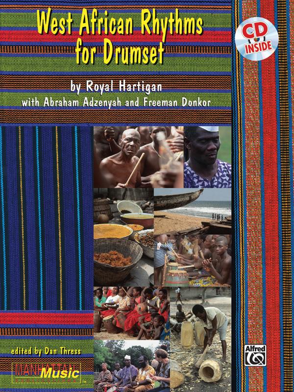 Royal Hartigan: West-African Rhythms for Drumset: Drum Kit: Instrumental Tutor
