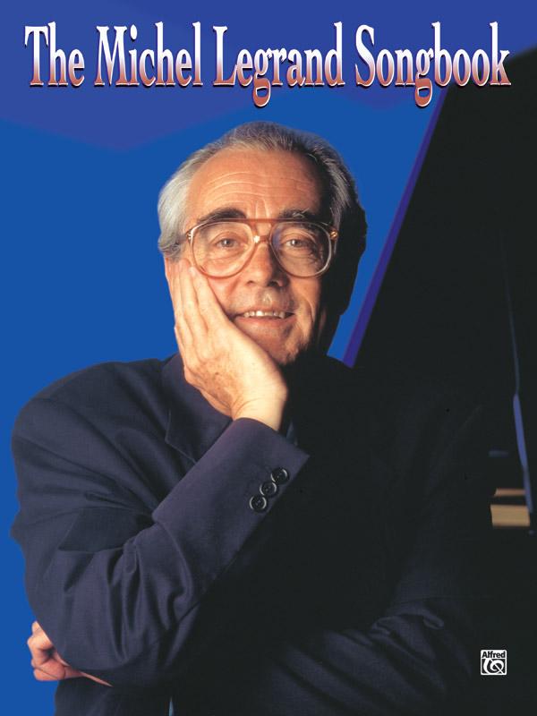 Michel Legrand: The Michel Legrand Songbook: Piano  Vocal  Guitar: Artist