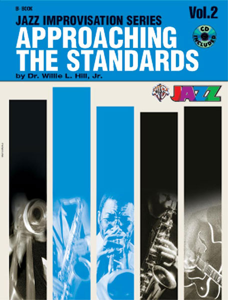 Dr. Willie L Hill: Approaching the Standards  Volume 2: Jazz Ensemble: