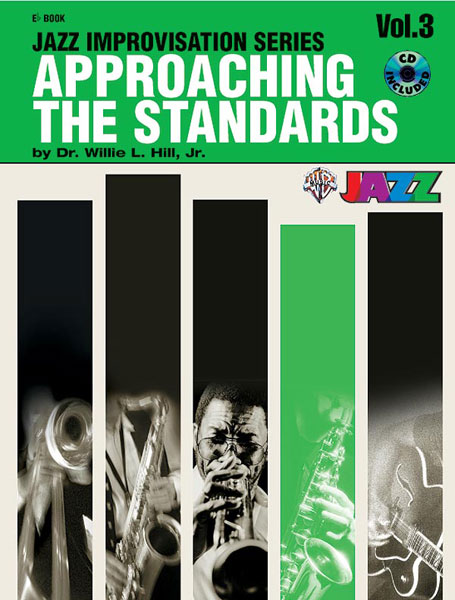Dr. Willie L Hill: Approaching the Standards  Volume 3: Jazz Ensemble: