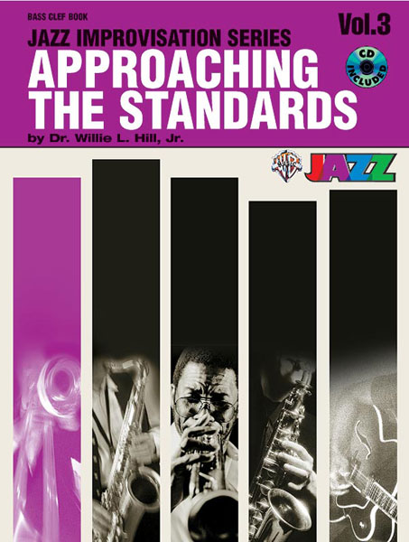 Dr. Willie L Hill: Approaching the Standards  Volume 3: Bass Clef Instrument: