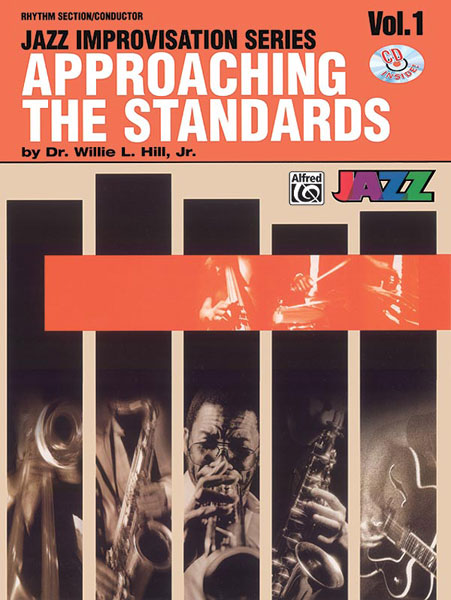 Dr. Willie L Hill: Approaching the Standards  Volume 1: Jazz Ensemble: