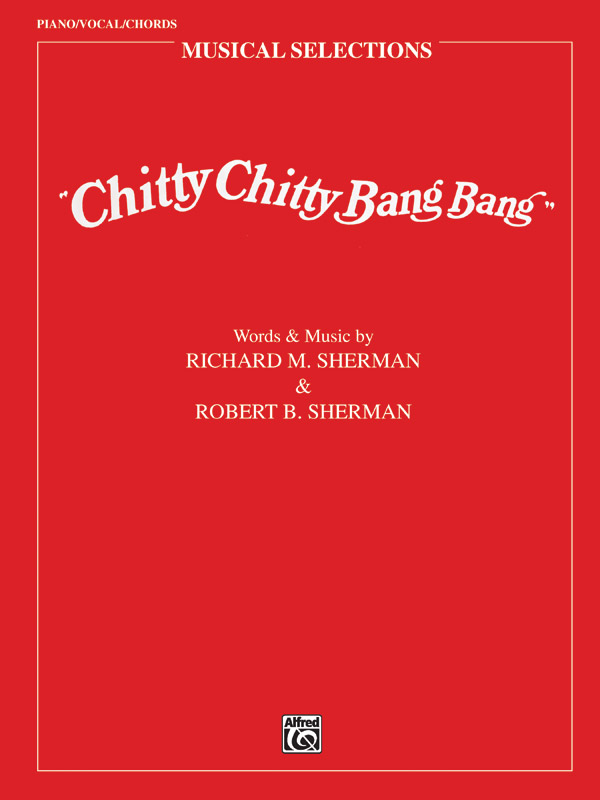 Richard M.  Sherman Robert B. Sherman: Chitty Chitty Bang Bang: Movie