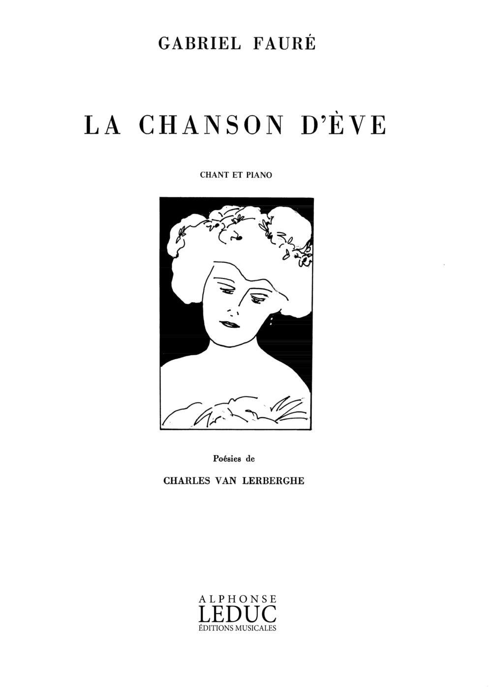 Gabriel Fauré: Le Chanson D'Éve For Voice And Piano: Medium Voice: Score