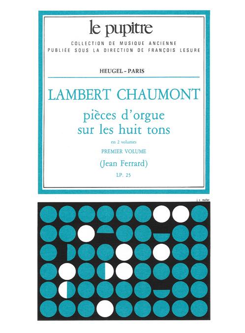 Lambert Chaumont: Pieces d'Orgue sur les huit Tons Vol.1: Organ: Instrumental