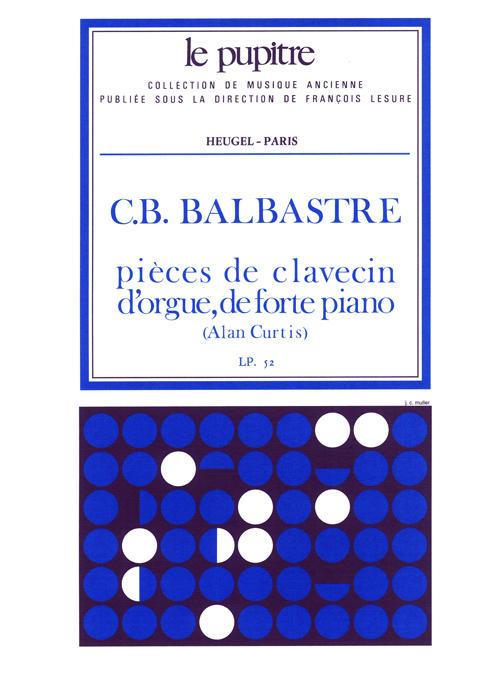 Claude Benigne Balbastre: Pieces de Clavecin d'Orgue et de Forte Piano: Organ: