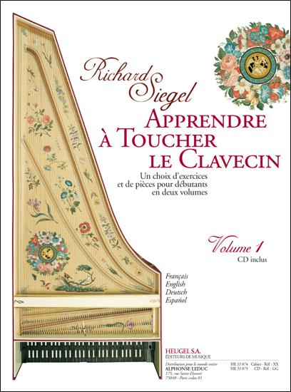 Richard Siegel: Apprendre à Toucher le Clavecin (Volume 1): Harpsichord: