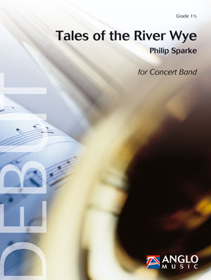 Philip Sparke: Tales of the River Wye: Concert Band: Score