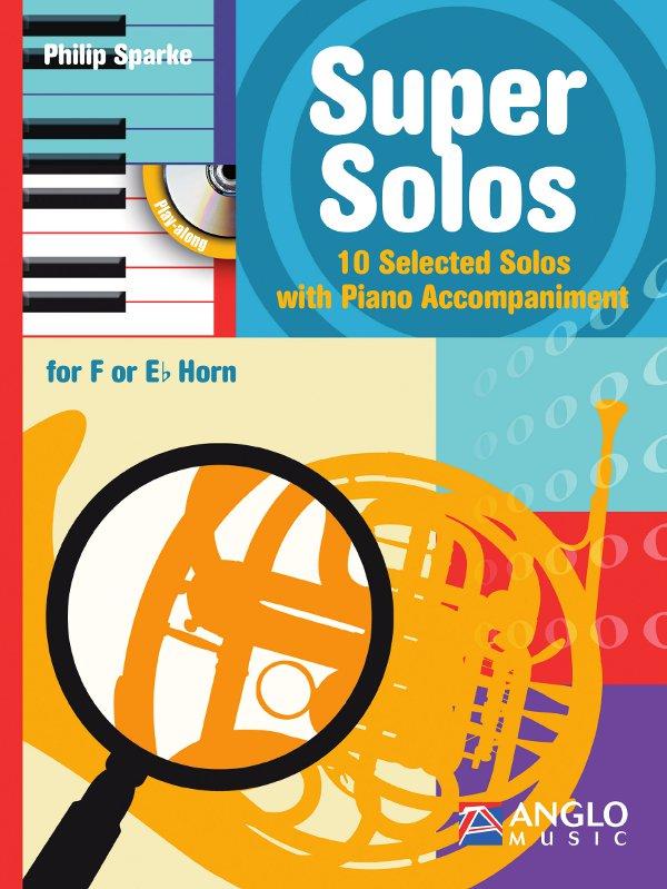 Philip Sparke: Super Solos: French Horn or Tenor Horn: Instrumental Album