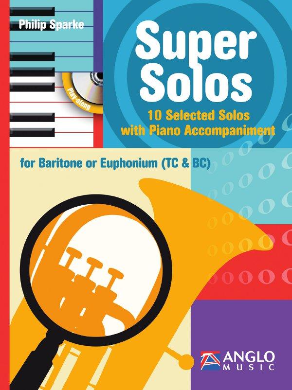 Philip Sparke: Super Solos: Baritone Horn or Euphonium: Instrumental Album