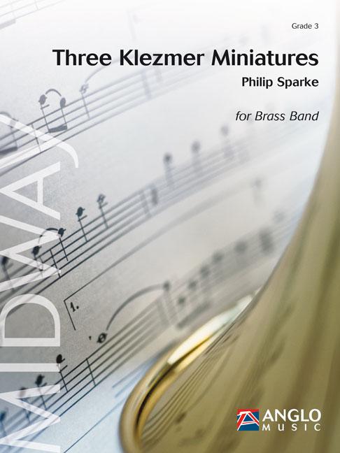Philip Sparke: Three Klezmer Miniatures: Brass Band: Score