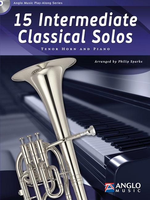15 Intermediate Classical Solos: Tenor Horn: Instrumental Album