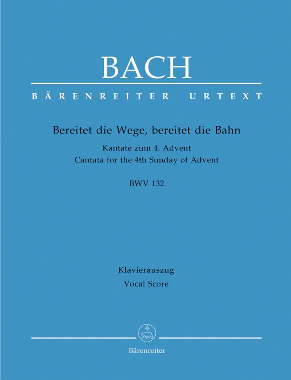 Johann Sebastian Bach: Cantata No. 132 Bereitet Die Wege: Mixed Choir: Vocal