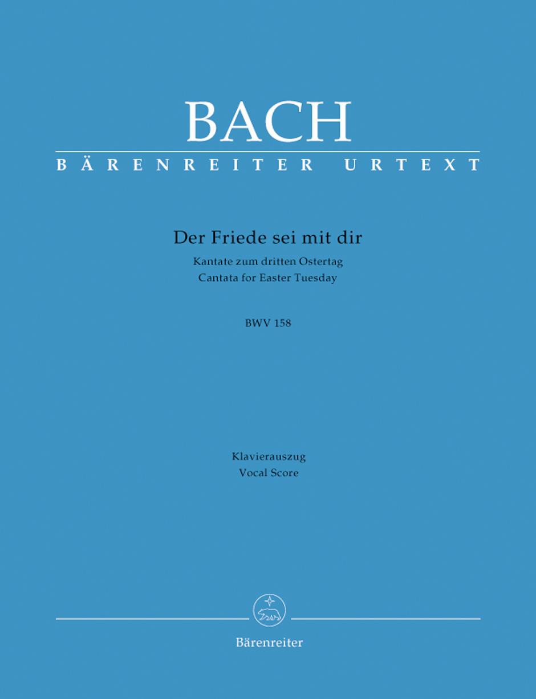 Johann Sebastian Bach: Cantata BWV 158 Der Friede Sei Mit Dir: Mixed Choir: