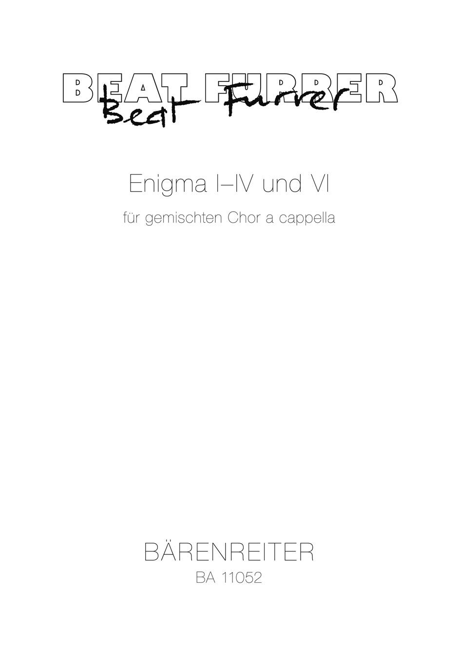 Beat Furrer: Enigma I- IV & VI für gemischten Chor a cappella: SATB: Vocal Work