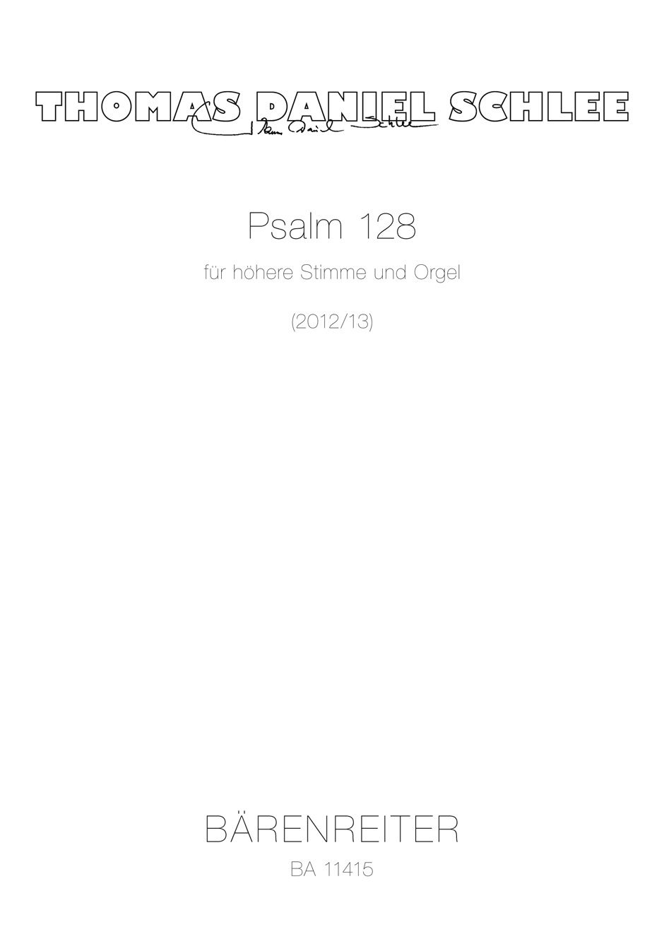 Thomas Daniel Schlee: Psalm 128: Vocal and Other Accompaniment: Vocal Score