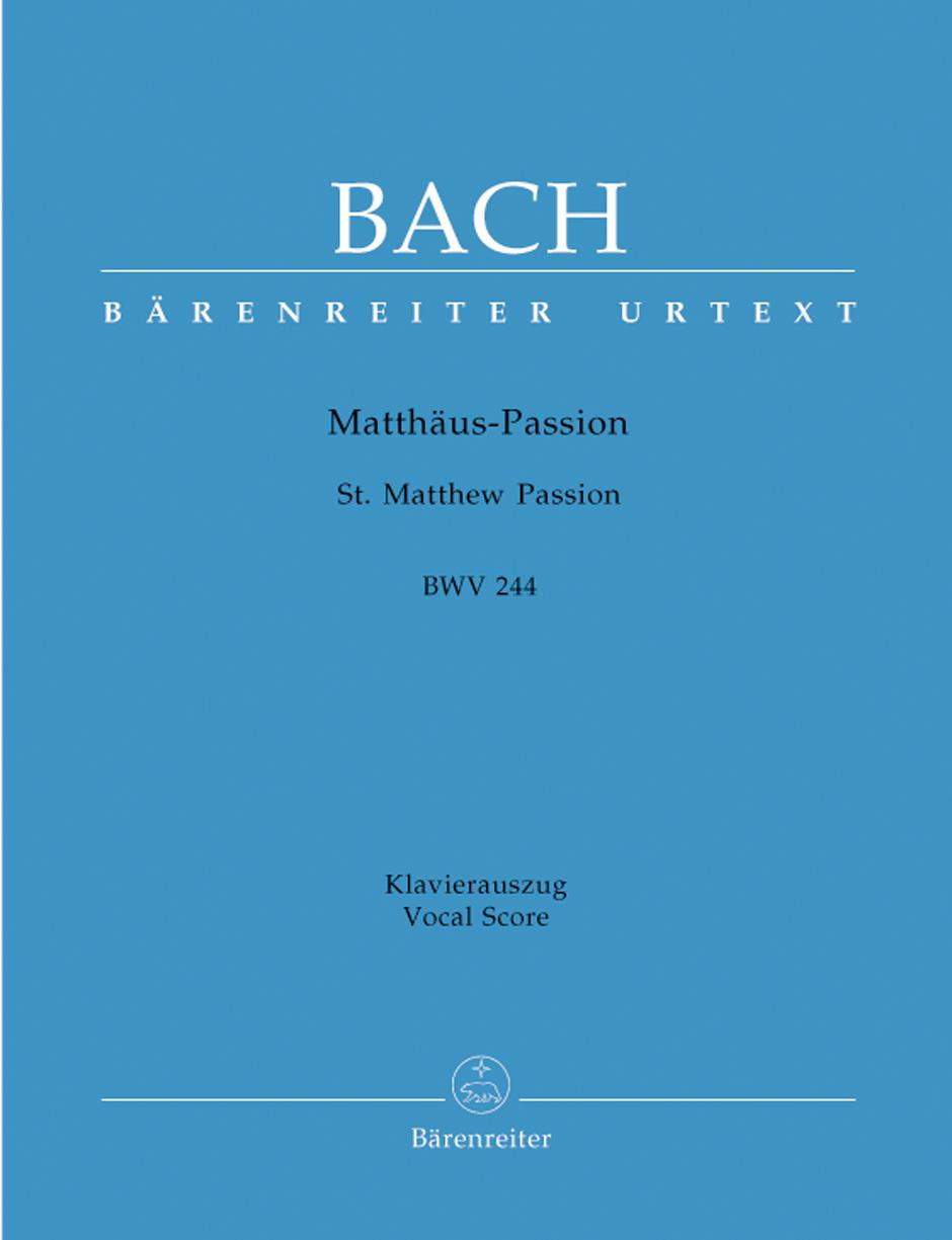 Johann Sebastian Bach: St Matthew Passion BWV 244: SATB: Vocal Score