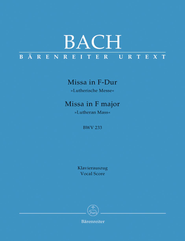 Johann Sebastian Bach: Mass in F major BWV 233 Lutheran Mass 1: Mixed Choir: