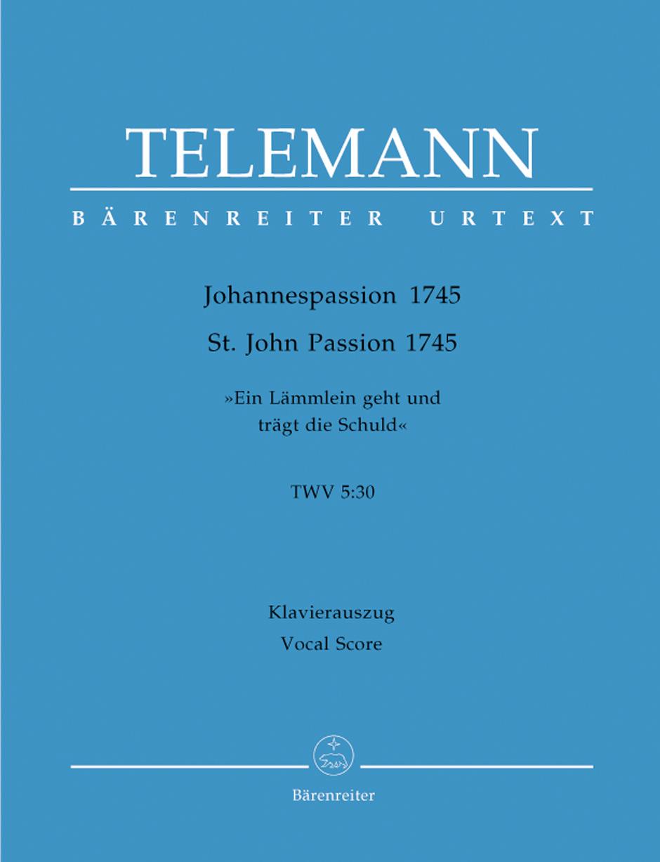 Georg Philipp Telemann: Johannespassion TWV 5:30: Mixed Choir: Vocal Score