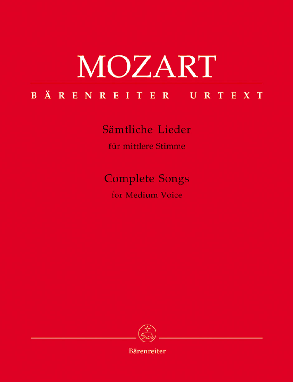 Wolfgang Amadeus Mozart: Complete Songs for Medium Voice & Piano: Voice: Vocal