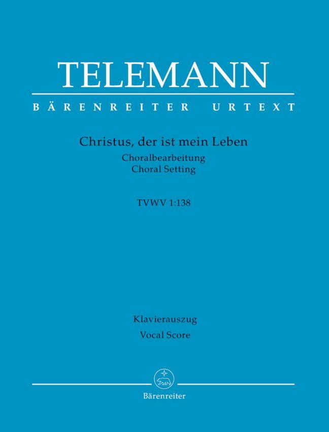 Georg Philipp Telemann: Christus  Der Ist Mein Leben: SATB: Vocal Score